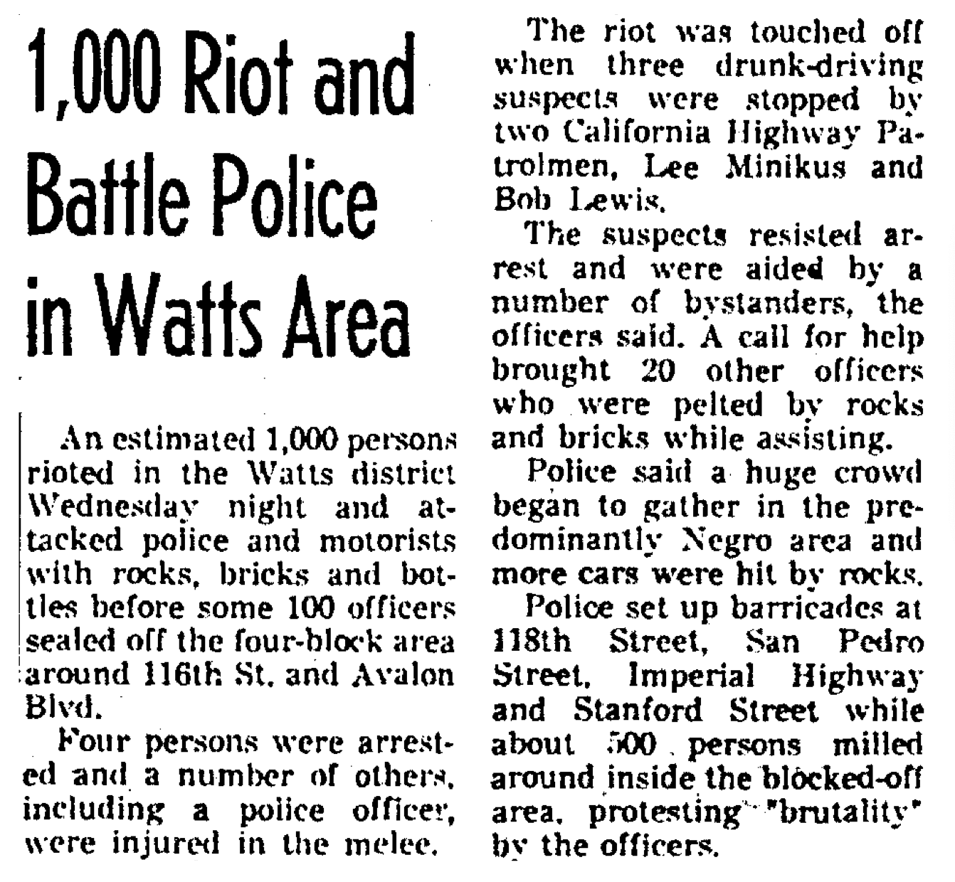 The key paragraph is the last one, which reads: Police set up barricades at 118th Street, San Pedro Street, Imperial Highway, and Stanford Street, while about 500 persons milled around inside the blocked off area, protesting 'brutality' by the officers.