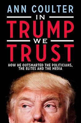 Ann Coulter's book In Trump We Trust