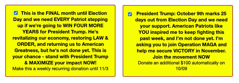 Trump campaign disclaimer, presented in ugly yellow boxes, that has a checkbox, a bunch of rah rah language in bold type, and then a non-bold sentence at the very bottom that makes  clear the donation is recurring