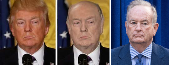 Trump with hair, Trump without  hair, and Bill O'Reilly; the bald version of Trump does look very similar to O'Reilly, largely because they have the same sourpuss face