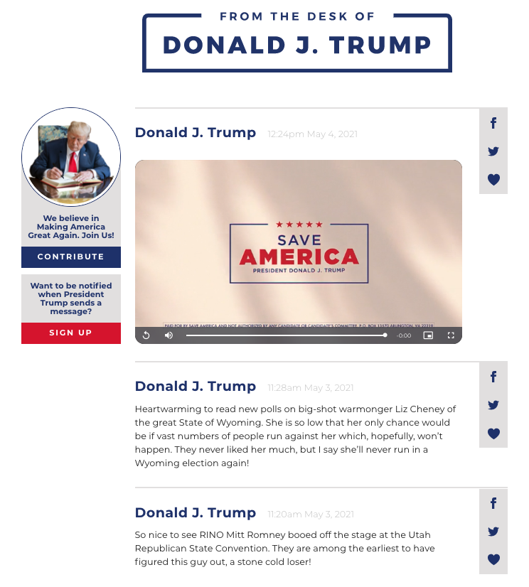 Very simple page  with 'From the desk of Donald J. Trump at the top, an introductory video below that, and then a series of  twitter-like messages that have his name on them, and buttons to the right where you can click to share the message on Facebook or Twitter, or you can click a heart to presumably 'like' the message