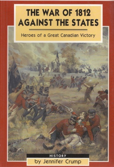 A book entitled 'The War of 1812 against the United States; heroes of a great Canadian victory